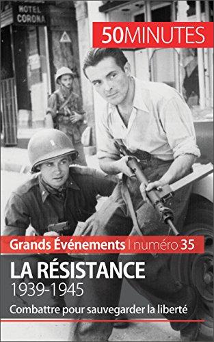 Descargar Libro La Résistance. 1939-1945: Combattre pour sauvegarder la liberté (Grands Événements t. 35) de Stéphanie Simonnet