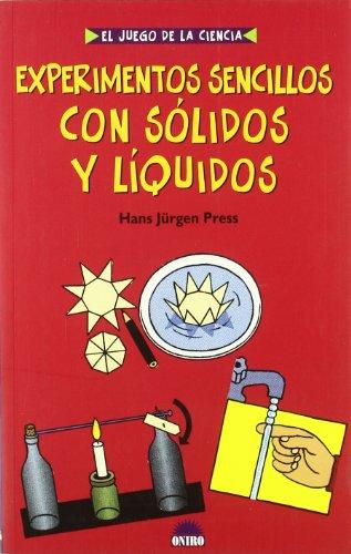 Experimentos Sencillos Con Solidos Y Liquidos (El Juego De La Ciencia) por Hans Jurgen Press
