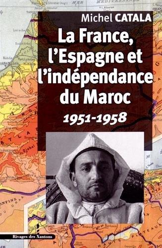 La France, l'Espagne et l'indépendance du Maroc : 1951-1958