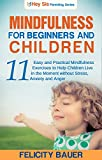 Mindfulness for Beginners and Children: 11 Easy and Practical Mindfulness Exercises to Help Children Live in the Moment Without Stress (Midfulness, Mindfulness ... Mindfulness for Children, Parenting)