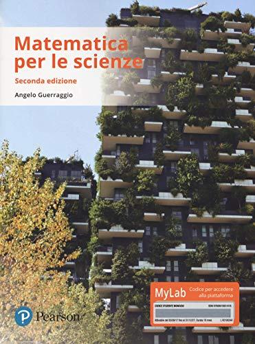Matematica per le scienze. Ediz. mylab. Con Contenuto digitale per download e accesso on line