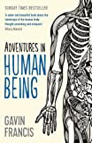 Adventures in Human Being (Wellcome) by Gavin Francis (2016-07-31)