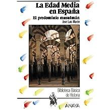 La Edad Media en España: el predominio musulmán (Historia Y Literatura - Biblioteca Básica De Historia)