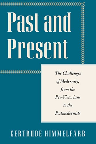 Past and Present: The Challenges of Modernity, from the Pre-Victorians to the Postmodernists (Encounter Classics)