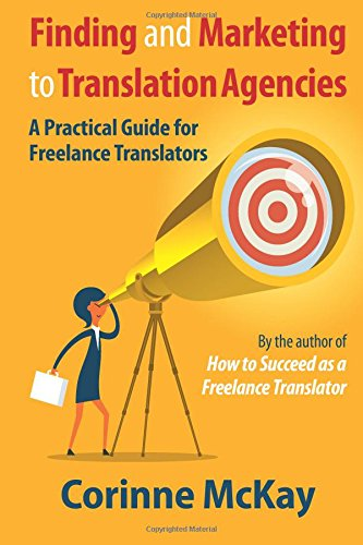 a practical guide for translators Directed at those studying languages and those with some language capability and thinking of a career change, this guide considers the practical aspects of the translation profession and how to set up a business.