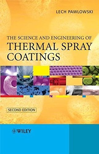 The Science and Engineering of Thermal Spray Coatings by Lech Pawlowski (2008-05-05)