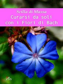 Curarsi da soli con i fiori di Bach di [Scilla Di Massa]