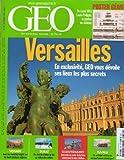Géo n° 331 - septembre 2006 - Versailles : en exclusivité, Géo vous dévoile ses lieux les plus secrets / Les nomades kirghiz / Dubaï : un rêve de station de ski au milieu des sables / Guantanamo / Tuvalu...