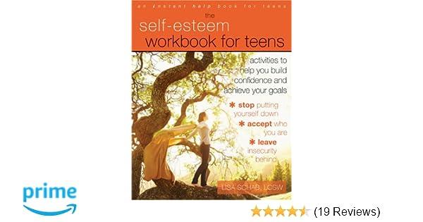 Self esteem workbook for teens activities to help you build self esteem workbook for teens activities to help you build confidence and achieve your goals an instant help book for teens amazon lisa fandeluxe Gallery