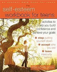 Self-Esteem Workbook for Teens: Activities to Help You Build Confidence and Achieve Your Goals (Teen Instant Help)