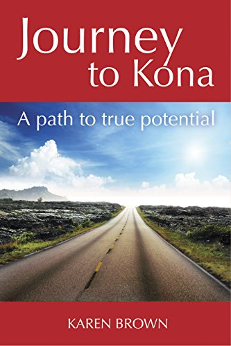 Journey to Kona: A path to true potential (English Edition)