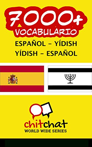 7000+ Español - Yídish Yídish - Español vocabulario por Jerry Greer