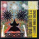 Rochberg : Quatuors à cordes n° 3 à 6