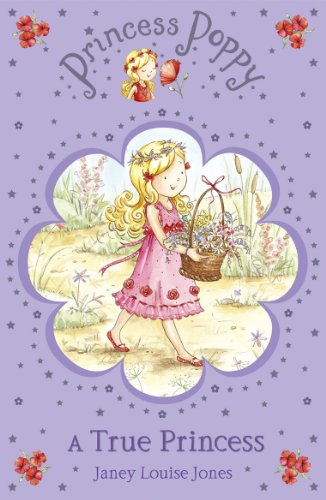 Princess Poppy: A True Princess (Princess Poppy Fiction, Band 1)