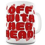 TWISTED ENVY Off with Her Head Teetasse aus Keramik 15 OZ weiß