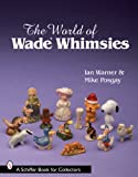 The World of Wade Whimsies (Schiffer Book for Collectors)