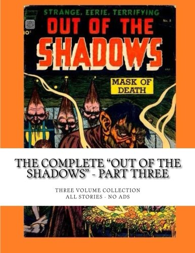 Preisvergleich Produktbild The Complete Out Of The Shadows - Part Three: Three Volume Collection - All Stories - No Ads
