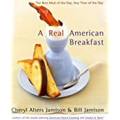 A Real American Breakfast: The Best Meal of the Day, Any Time of the Day by Cheryl Alters Jamison (2002-02-05)