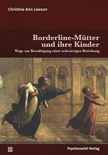 Borderline-Mütter und ihre Kinder: Wege zur Bewältigung einer schwierigen Beziehung (Forum Psychosozial)