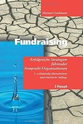 Fundraising. Erfolgreiche Strategien führender Nonprofit- Organisationen