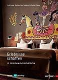 Erlebnisse schaffen in Hotellerie und Gastronomie