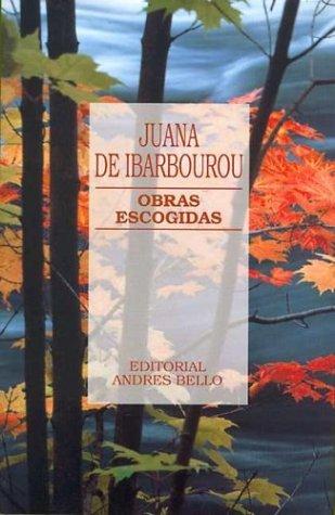 Ibarbourou. obras escogidas por Juana de Ibarbourou
