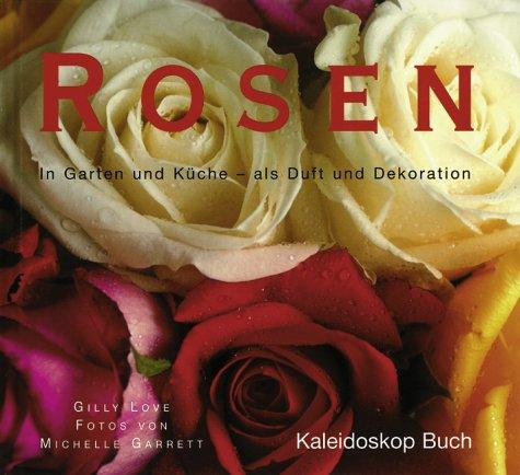 Preisvergleich Produktbild Rosen: In Garten und Küche - als Duft und Dekoration