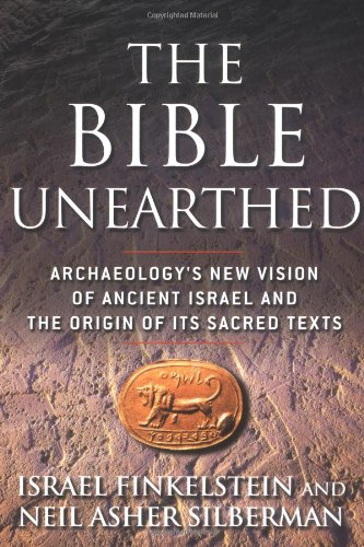 The Bible Unearthed: Archaeology's New Vision of Ancient Israel por Israel Finkelstein