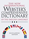 The New International Webster's Comprehensive Dictionary of the English Language: Encyclopedic Edition