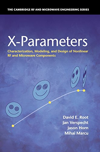 X-Parameters: Characterization, Modeling, and Design of Nonlinear RF and Microwave Components (The Cambridge RF and Microwave Engineering Series)