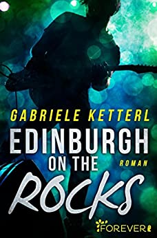 Edinburgh on the Rocks: Roman von [Ketterl, Gabriele]