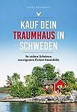 Kauf dein Traumhaus in Schweden: In sieben Schritten zur eigenen Ferien-Immobilie
