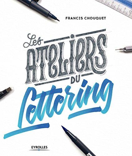 Les ateliers du lettering par Francis Chouquet