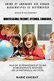 Guide et annuaire des écoles alternatives et différentes: Montessori, Freinet, Steiner, Sudbury... Quelle école choisir ?...