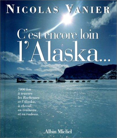 C'est encore loin l'Alaska.