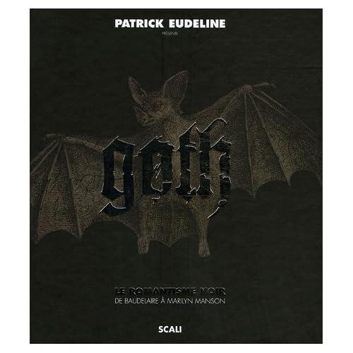 Goth : Le romantisme noir de Baudelaire à Marilyn Manson