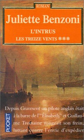 Les Treize Vents Tome 3 : L'Intrus (Romans) -