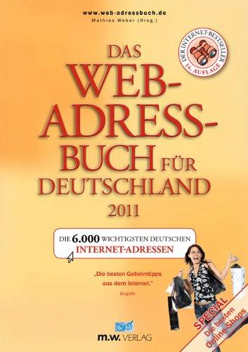 Web-adressbuch (Das Web-Adressbuch für Deutschland 2011: Die 6.000 wichtigsten deutschen Internet-Adressen. Special: Die besten Online-Shops)