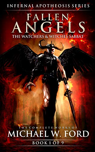 Fallen Angels: The Watchers & Witches Sabbat (The Complete Works of Michael W. Ford Book 1) (English Edition)
