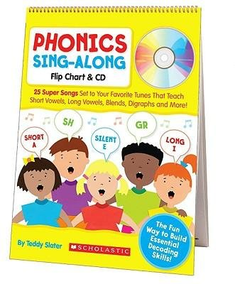 [(Phonics Sing-Along Flip Chart: 25 Super Songs Set to Your Favorite Tunes That Teach Short Vowels, Long Vowels, Blends, Digraphs, and More!)] [Author: Teddy Slater] published on (May, 2009)