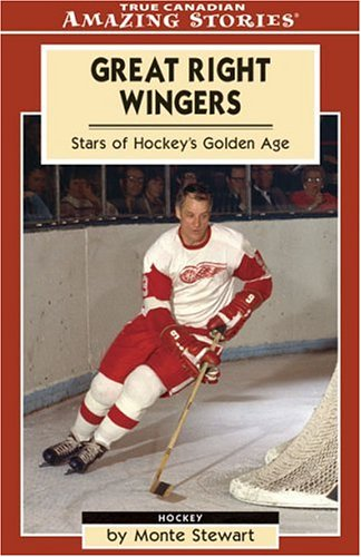 Great Right Wingers: Stars of Hockey's Golden Age (Amazing Stories) por Monte Stewart