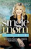 My Single Mom Life by Angela Thomas (March 28,2007)
