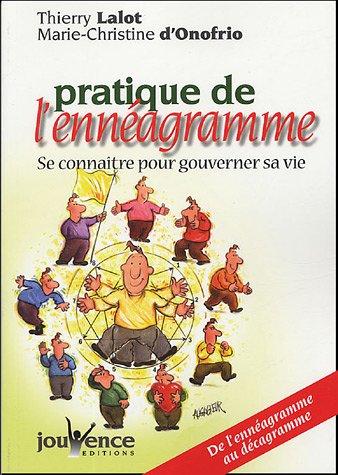 Pratique de l'énnéagramme, se connaître pour gouverner sa vie : De l'Ennéagramme au Décagramme par Thierry Lalot, Marie-Christine d' Onofrio