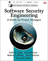 [(Software Security Engineering : A Guide for Project Managers)] [By (author) Julia H. Allen ] published on (May, 2008)