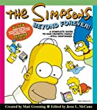 The Simpsons Beyond Forever!: A Complete Guide to Our Favorite Family … Still Continued