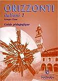 Image de Orizzonti italiani, niveau 1, Guide pédagogique