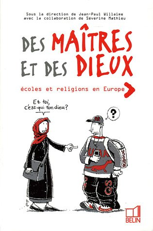 Des maîtres et des dieux : Ecoles et religions en Europe par Jean-Paul Willaine
