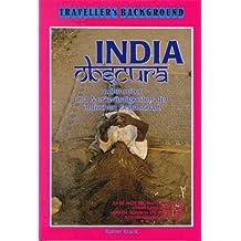 India obscura: Aussenseiter und Merkwürdigkeiten der indischen Gesellschaft