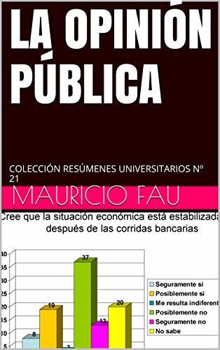 LA OPINIÓN PÚBLICA: COLECCIÓN RESÚMENES UNIVERSITARIOS Nº 21 por Mauricio Fau