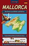 NEU Mallorca Landkarte und Reiseführer für Koch-Fans 2018: Das Beste aus Küche und Keller (Spezialitäten, Kochkurse, Rezepte, Insider-Tipps) BRUNO Maps